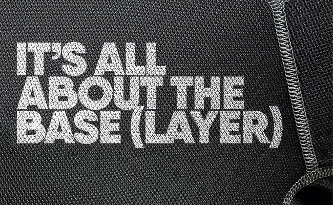 It's all about the base layer